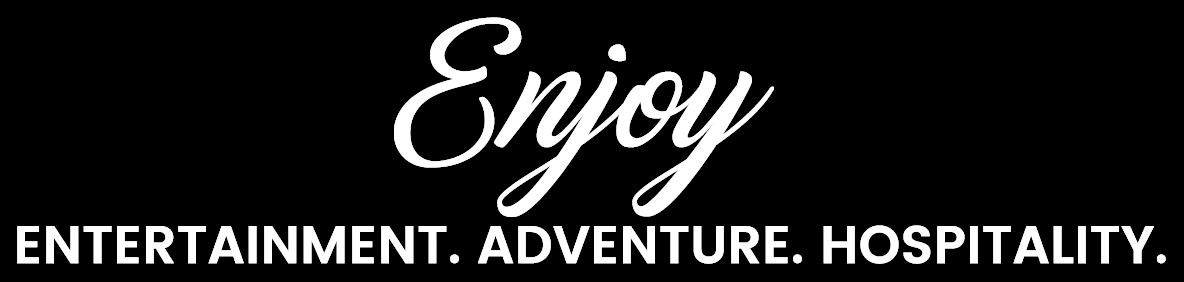 Entertainment. Adventure. Hospitality.